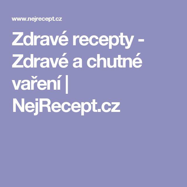 Zdravé recepty - Zdravé a chutné vaření   NejRecept.cz