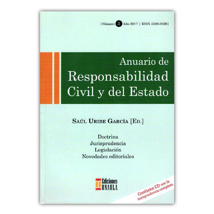 Anuario de Responsabilidad civil y del Estado. N° 3, año 2017 – Saúl Uribe García – Editorial Ediciones UNAULA
