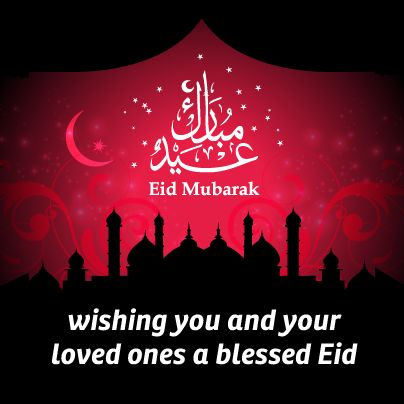 Happy Eid Mubarak to all our Muslim brothers. May the blessings of this holy season fill your lives.