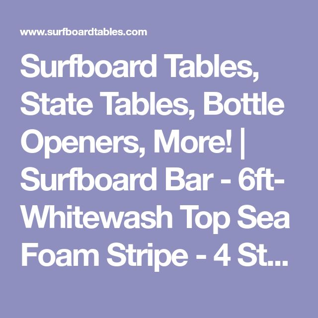 Surfboard Tables, State Tables, Bottle Openers, More! | Surfboard Bar - 6ft- Whitewash Top Sea Foam Stripe - 4 Stools