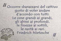 """Potere essere in armonia con tutti direi sia alquanto improbabile.... """"Occorre sbarazzarsi del cattivo gusto di voler andare d'accordo con tutti. Le cose grandi ai grandi, gli abissi ai profondi, le finezze ai sottili, le rarità ai rari."""" Friedrich Nietzsche #FriedrichNietzsche, #andaredaccordo, #differenziare, #filosofia, #italiano, #graphtag,"""