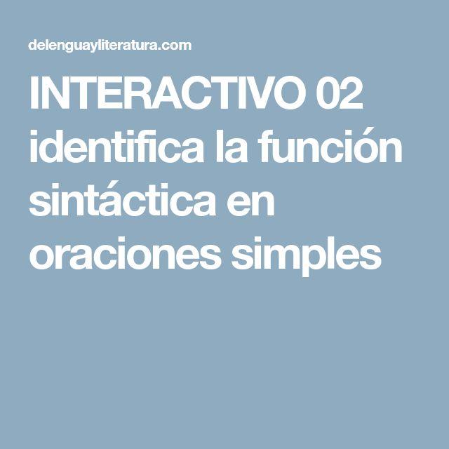 INTERACTIVO 02 identifica la función sintáctica en oraciones simples