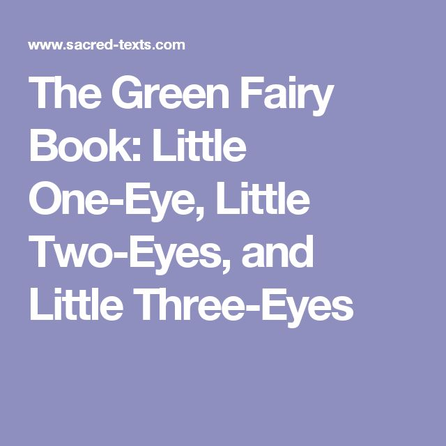 The Green Fairy Book: Little One-Eye, Little Two-Eyes, and Little Three-Eyes