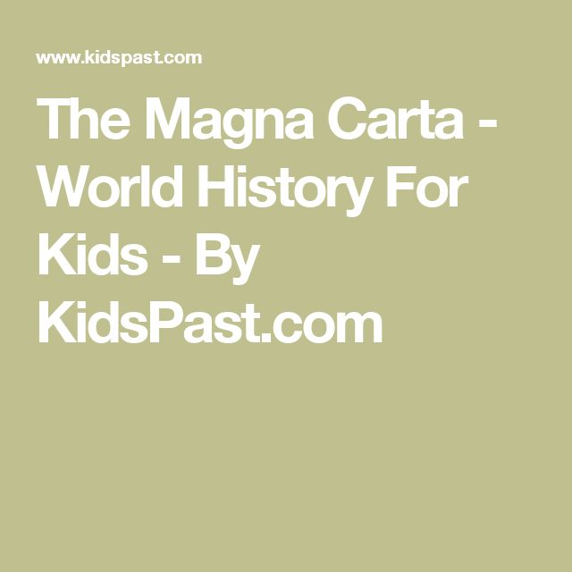 The Magna Carta - World History For Kids - By KidsPast.com