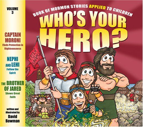 Whos Your Hero Volume 3 Book Of Mormon Stories Applied To Children By David