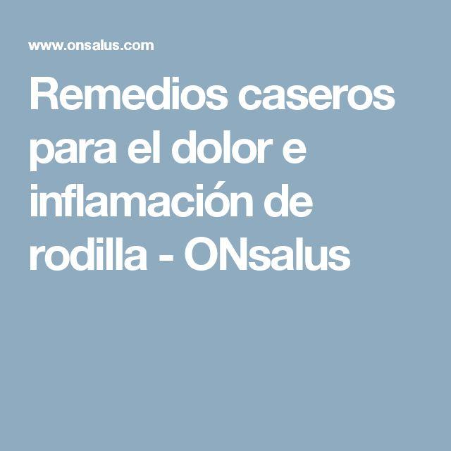 Remedios caseros para el dolor e inflamación de rodilla - ONsalus