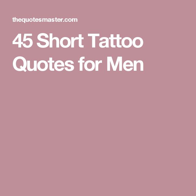 45 Short Tattoo Quotes For Men …