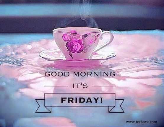 Good Morning My Love Happy Friday : Best weekend wishes quotes images sms messages