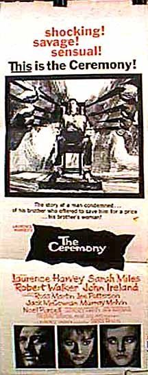 The Ceremony (1963) Directed by Laurence Harvey; Stars: Laurence Harvey, Sarah Miles, Robert Walker, Jr., John Ireland, Ross Martin, Lee Patterson. Winner of 1 Golden Globe for Most Promising Young Actor 1963: Robert Walker Jr.
