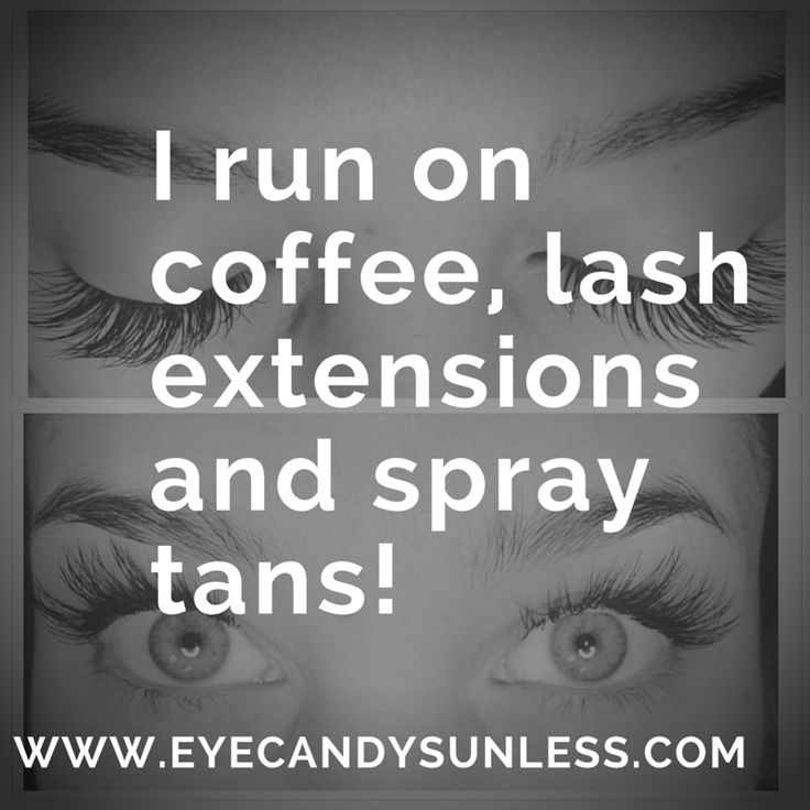 I run on coffee, lash extensions and spray tans!