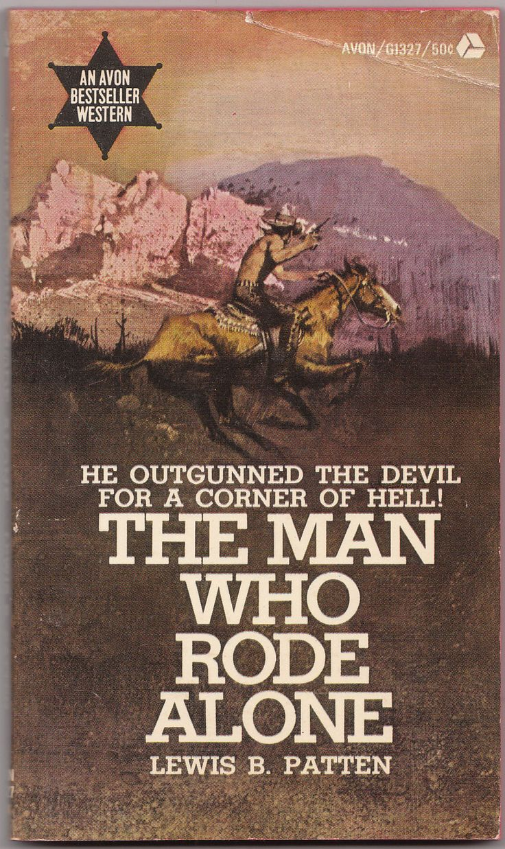The Man Who Rode Alone [mass Market Paperback] By Lewis B Patten