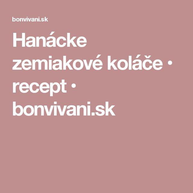 Hanácke zemiakové koláče • recept • bonvivani.sk
