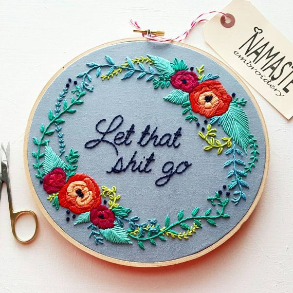 Hand Stitched Wall Decor Let that shit go by NamasteEmbroidery