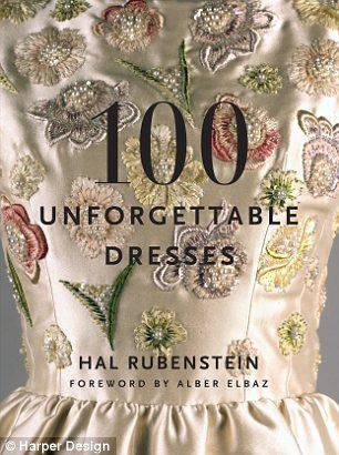 Stylish: 100 Unforgettable Dresses by Hal Rubenstein is published by Harper Design