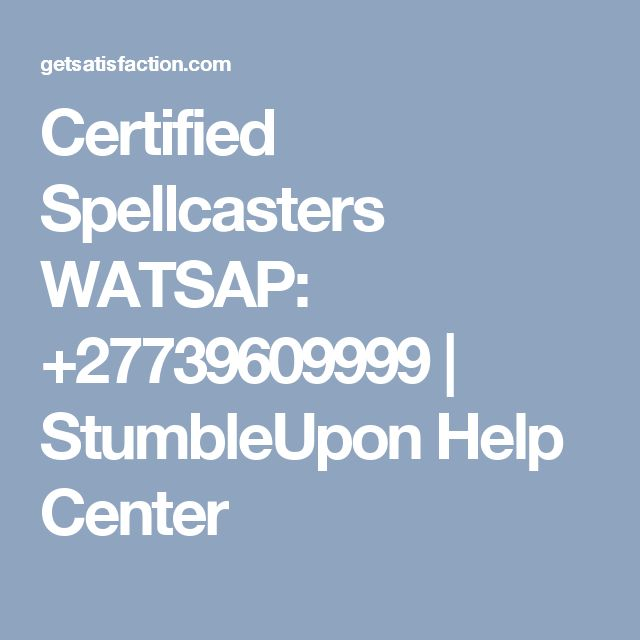 Certified Spellcasters WATSAP: +27739609999 | StumbleUpon Help Center