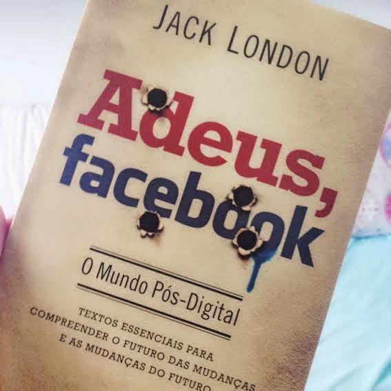 Livro: Adeus Facebook (Jack London)