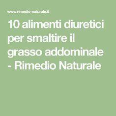 10 alimenti diuretici per smaltire il grasso addominale - Rimedio Naturale