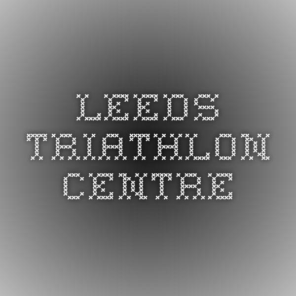 Leeds Triathlon Centre