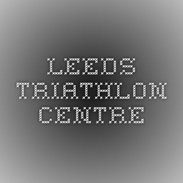 Leeds Triathlon Centre