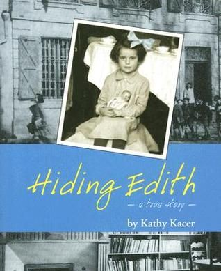 Hiding Edith: A True Story by Kathy Kacer 2007 WINNER