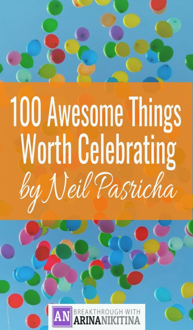 100 Awesome Things Worth Celebrating by Neil Pasricha