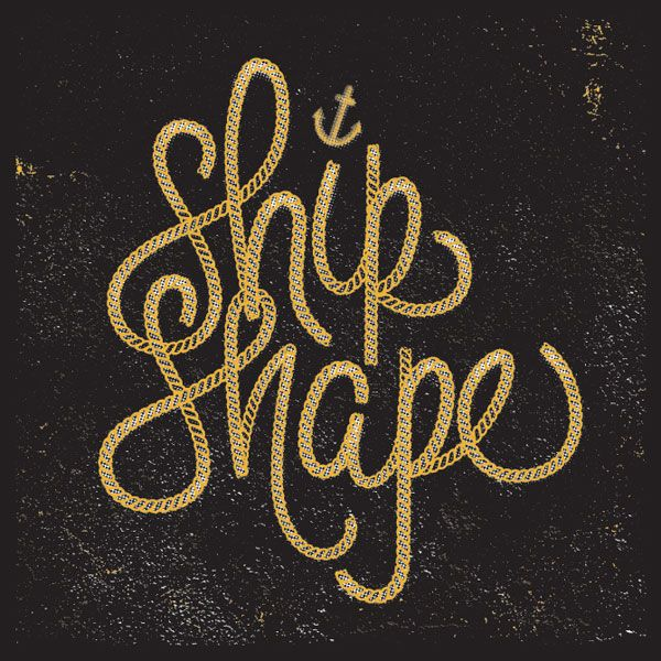 #typography by Nick Agin @Nick C Agin  http://dribbble.com/shots/242575--Ship-Shape http://dribbble.com/shots/358932-Shipshape-Output?list=users