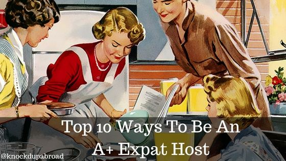 Want to be an A+ expat host? These top 10 tips will have your guests coming back for more.