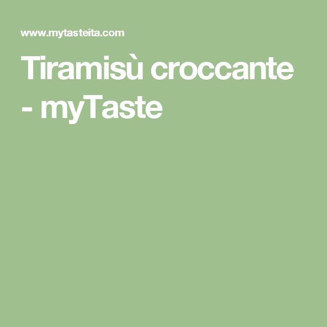 Tiramisù croccante - myTaste