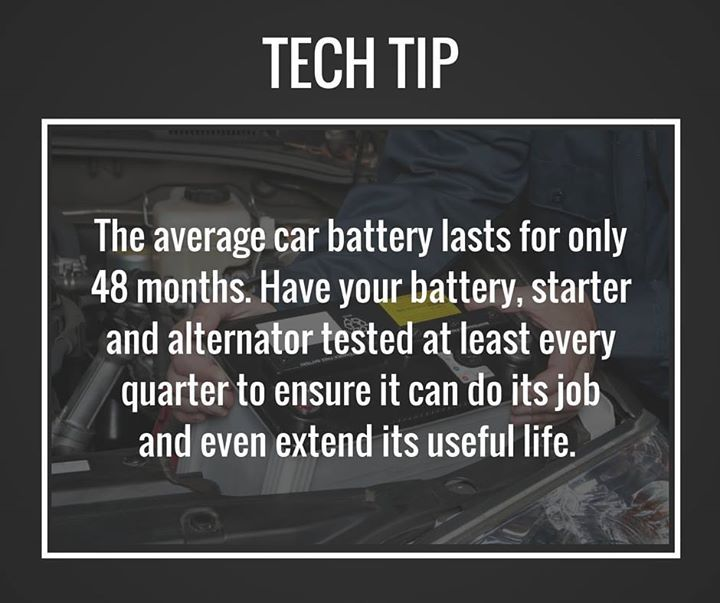 The average car battery lasts only 48 months. Have your battery starter and alternator tested at least every quarter to ensure it can do its job and and even extend its useful life. #TipTuesday