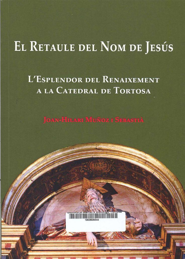 Muñoz i Sebastià, Joan Hilari. El Retaule del Nom de Jesús : l'esplendor del Renaixement a la Catedral de Tortosa.Tortosa : Capítol de la Catedral de Tortosa, DL 2016