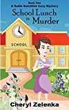 Free Kindle Book -   School Lunch is Murder (A Sadie Sunshine Cozy Mystery Book 1) (Sadie Sunshine Cozy Mysteries)