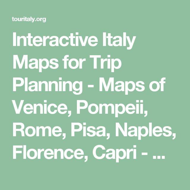 Interactive Italy Maps for Trip Planning - Maps of Venice, Pompeii, Rome, Pisa, Naples, Florence, Capri - Custom Google Maps