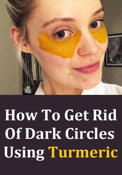 How To Get Rid Of Dark Circles Using Turmeric in 2020 ...