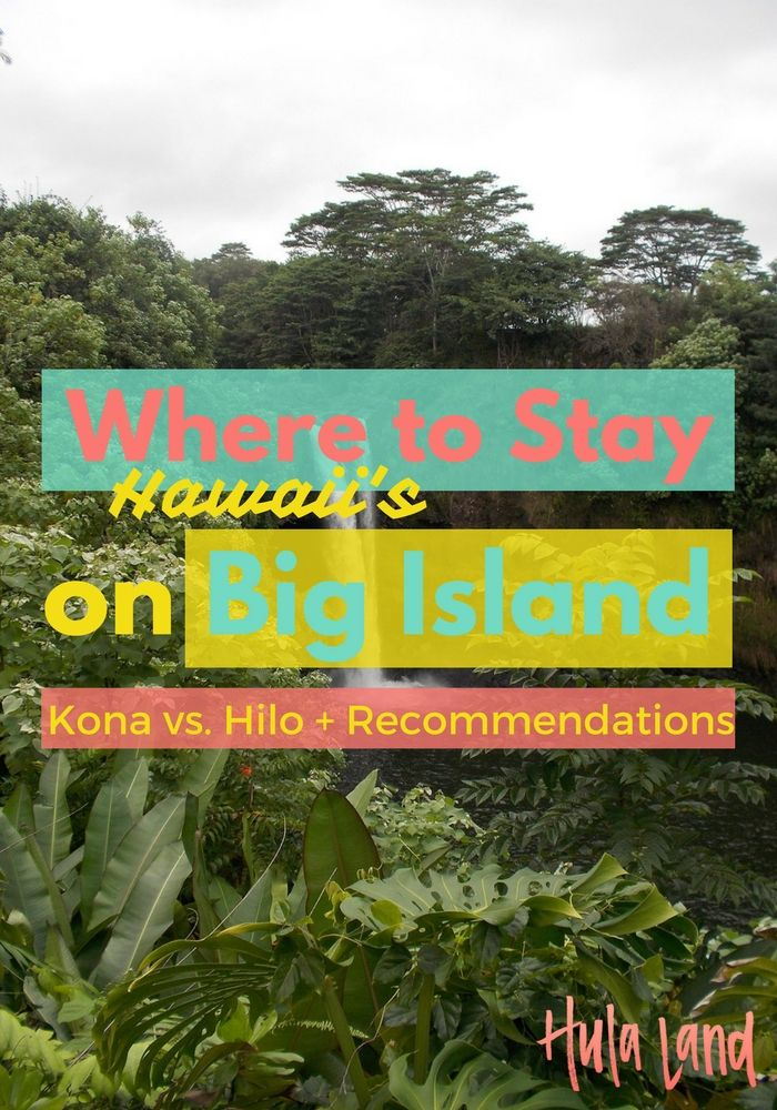 Where to Stay on the Big Island including Kona side vs. Hilo Side