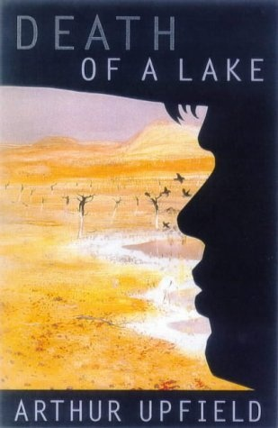 Death of a Lake by Arthur W. Upfield.Another great find at Mckays.