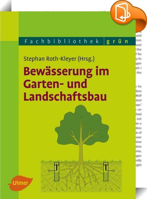 Popular Bew sserung im Garten und Landschaftsbau Dieses Buch zeigt Ihnen wie Sie Bew sserungsanlagen im