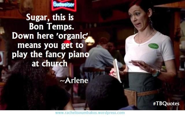She does have one of the best one-liners on the show :D TB Quotes S06E02 3 ~Arlene
