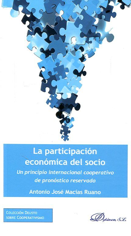 La participación económica del socio : un principio internacional cooperativo de pronóstico reservado = (Member economic participation, an international cooperative principle of guarded prognosis) / Antonio José Macías Ruano. Dykinson, [2017]