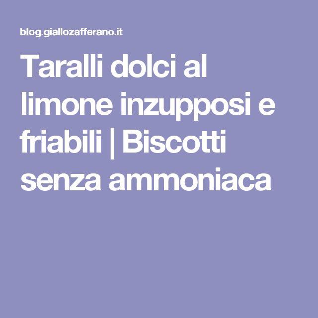 Taralli dolci al limone inzupposi e friabili | Biscotti senza ammoniaca