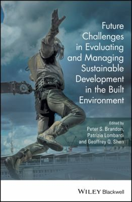 Future Challenges in Sustainable Development within the Built Environment stimulates and reinterprets the demands of Responsible and Sustainable Development in the Built Environment for future action and development. It examines the methods of evaluation, the use of technology, the creation of new models and the role of human factors for examining and developing the subject over the next twenty years.