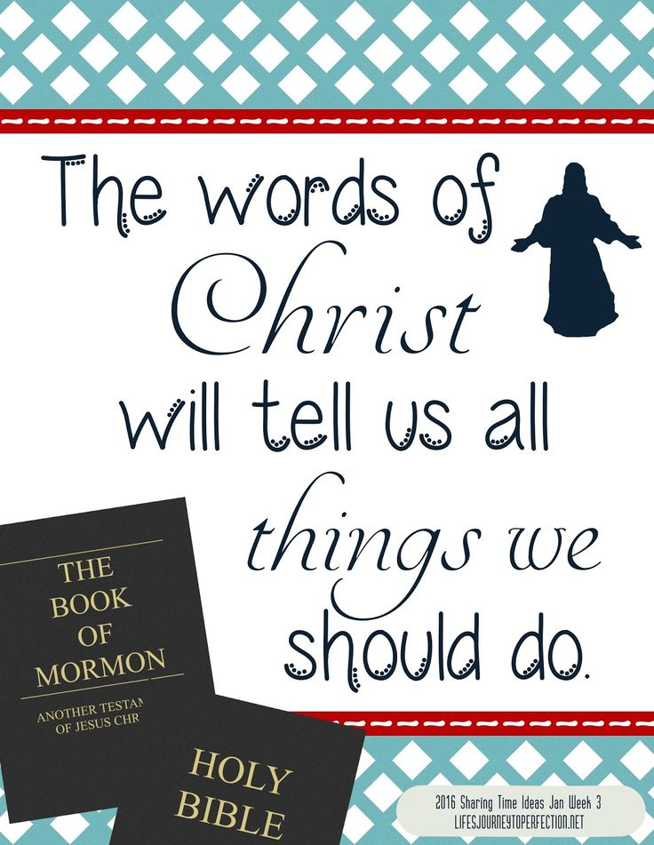 Life's Journey To Perfection: LDS Sharing Time Ideas for January 2016 Week 3: The words of Christ will tell us all things we should do.