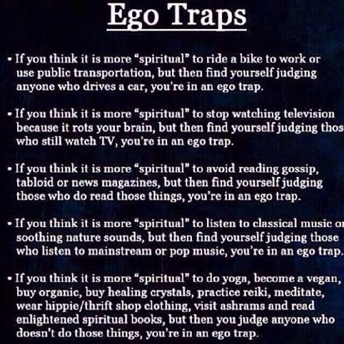 ego traps. live and let live.
