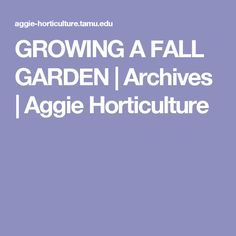 GROWING A FALL GARDEN | Archives | Aggie Horticulture