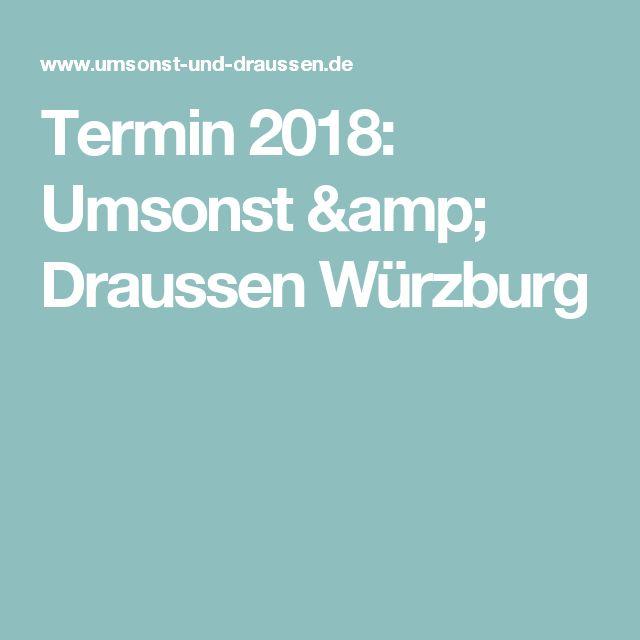 Termin 2018: Umsonst & Draussen Würzburg