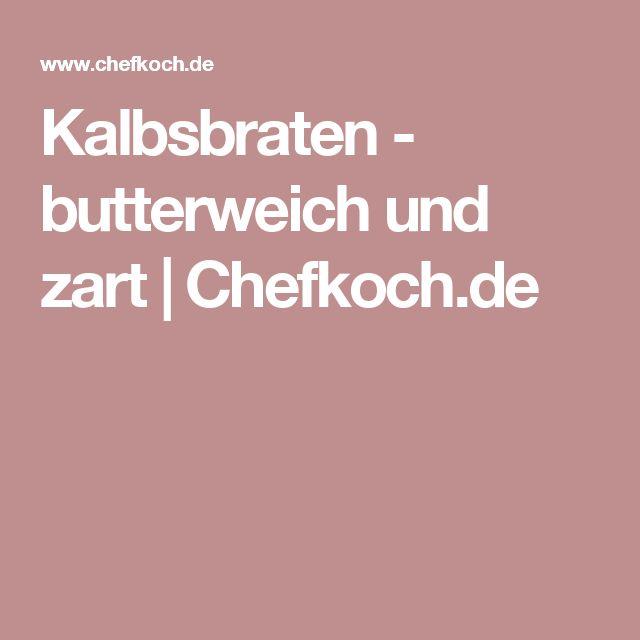Kalbsbraten - butterweich und zart   Chefkoch.de