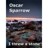 I threw a stone (Includes 45 minute audiobook and active table of contents) (Kindle Edition)By Oscar Sparrow