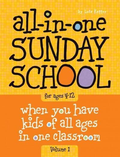 All-in-One Sunday School: When You Have Kids of All Ages in One Classroom