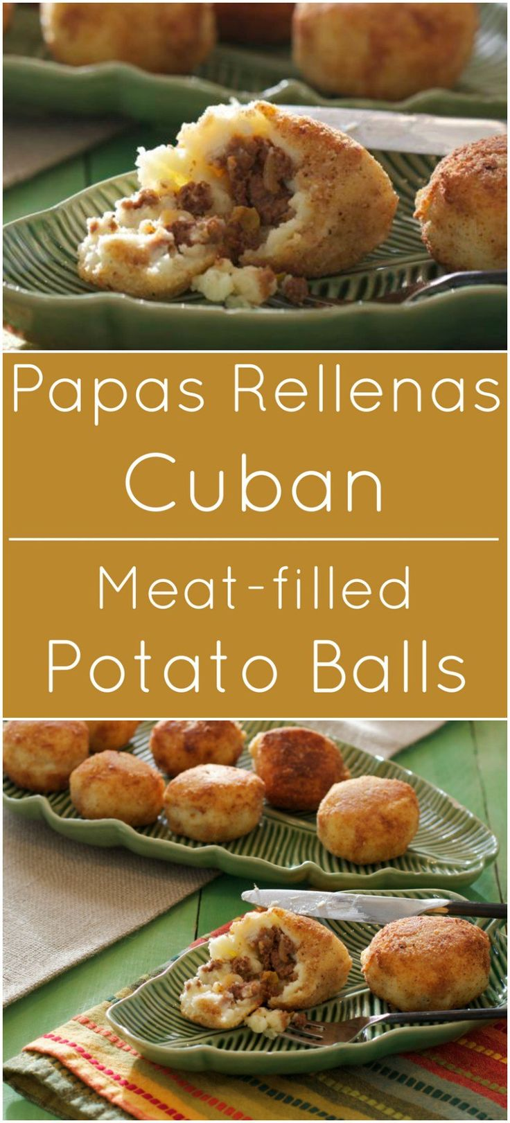 Papas Rellenas are traditional Cuban potato balls filled with ground meat.
