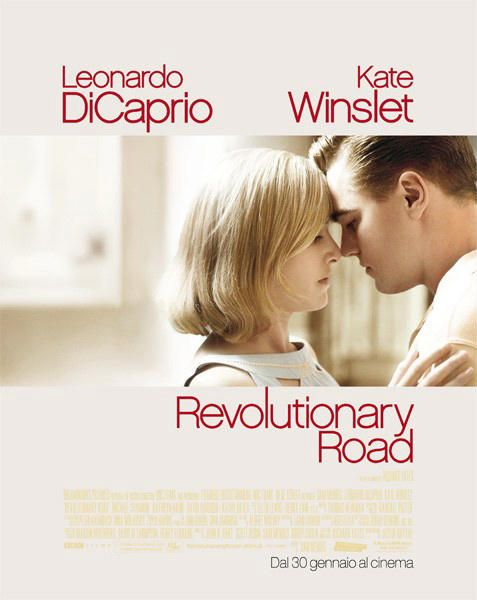 Revolutionary Road -  Richard Yates - marzo 2014: la lcoandida del film con Kate Winslet e Leonardo di Caprio