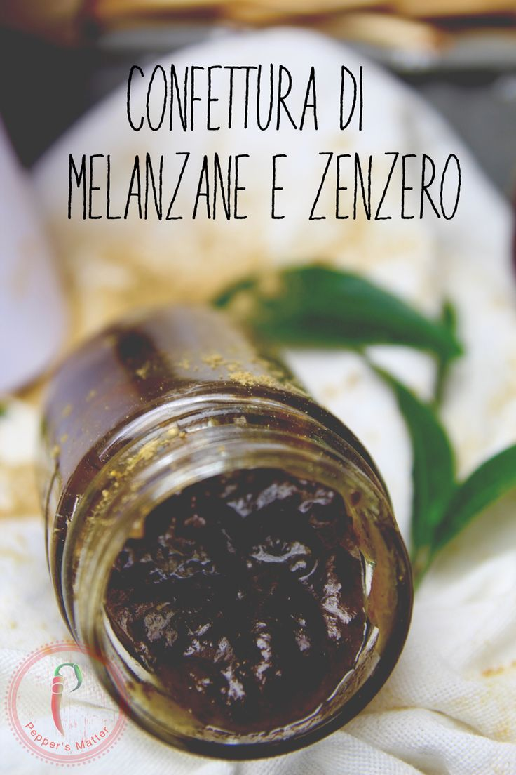 Confettura Melanzane e Zenzero #christmasgift